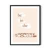 """Be in the moment motto poster ,size """"anda kalmanın """"önemini her zaman hatırlatacak."""